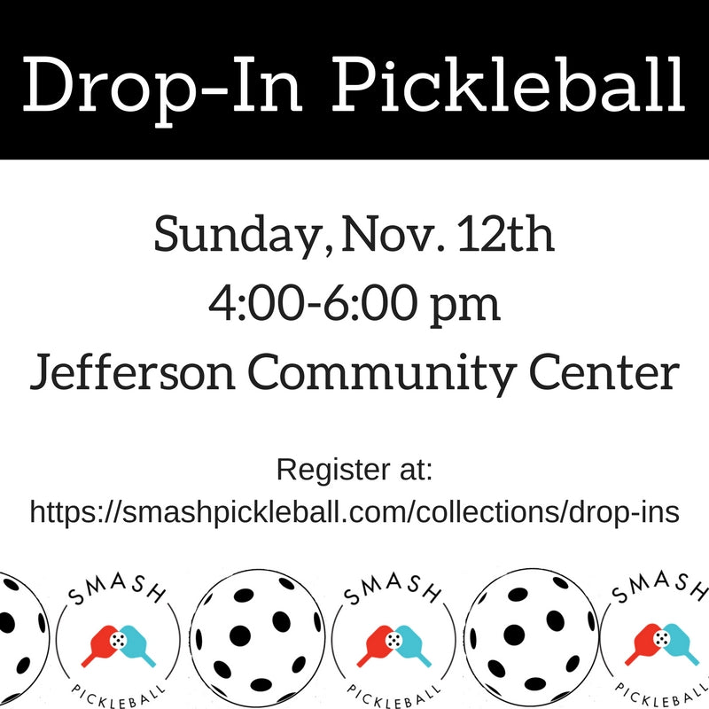 Drop-In Nov. 12th Drop-In Pickleball- Beacon Hill - Smash Pickleball Drop-In