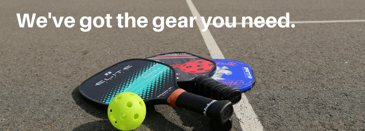 We've Got Your Pickleball Gear