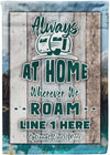 Always At Home Wherever We Roam Camping Flag