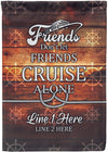 Friends Don't Let Friends Cruise Alone Flag - personalized camping sign