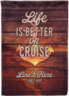 Life Is Better On Cruise Flag - personalized camping sign