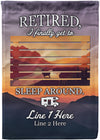 Retired I Finally Get To Sleep Around Flag - personalized camping sign