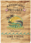 Apparently We're Trouble When We Are Cruising Together Flag - personalized camping sign