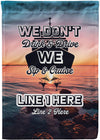 We Don't Drink And Drive Cruise Flag - personalized camping sign