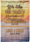 We Like Big Boats And We Cannot Lie Flag - personalized camping sign