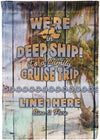 We're In Deep Ship Flag - personalized camping sign
