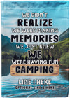We Didn't Realize We Were Making Memories Camping Flag - personalized camping sign