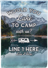 Would You Lake To Camp With Us Flag - personalized camping sign