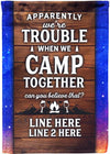 Apparently We're Trouble When We Camp Together