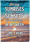 Sharing Sunrises, Sunsets  and everything in between flag - personalized camping sign