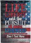 life Liberty and The Pursuit of More Firewood Flag - personalized camping sign