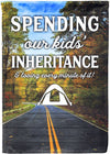 Spending Our Kids Inheritance & Loving it! - personalized camping sign