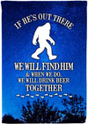 We Will Find Him Sasquatch Flag - personalized camping sign