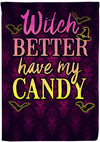 Witch Better Have My Candy Flag - personalized camping sign
