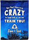 You Don't Have to be Crazy to Camp with Us Flag - personalized camping sign