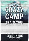 You Don't Have to be Crazy to Camp with us - personalized camping sign