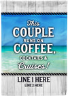 This Couple Runs on Coffee Cocktails & Cruises Flag - personalized camping sign