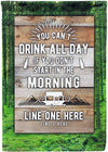 🍺You Can't Drink All Day if You Don't Start in the Morning Flag