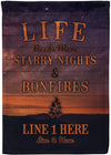 Life Needs More Starry Nights And Bonfires Camping Flag - personalized camping sign