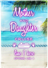 Mother and Daughter Cruise Flag - personalized camping sign