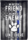 No Better Friend No Worse Enemy K9 Flag - personalized camping sign