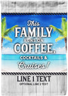 This Family Runs on Coffee, Cocktails and Cruises! - personalized camping sign
