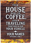 This House Runs on Coffee Love & Travel - personalized camping sign