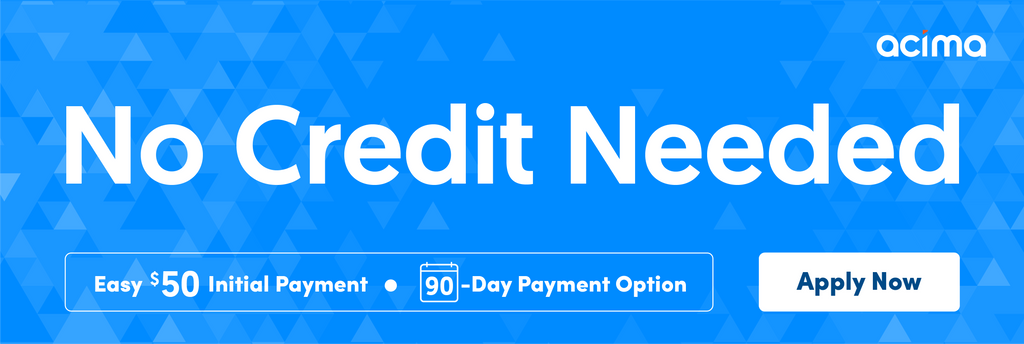 Acima - No Credit Needed - 90 Day Payment Option