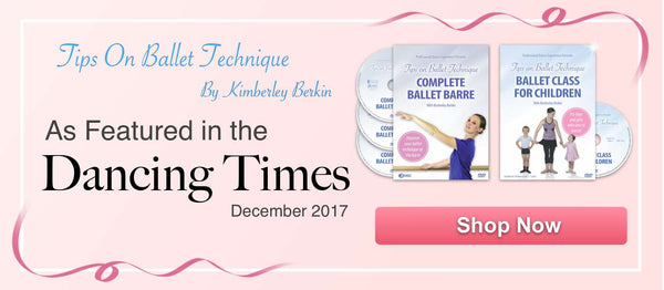 Tips On Ballet Technique DVDs by Kimberley Berkin