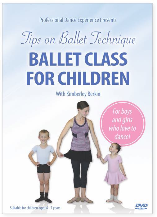 Ballet Class For Children DVD - for boys and girls aged 4 to 7 by Kimberley Berkin - Kids Ballet Class DVD