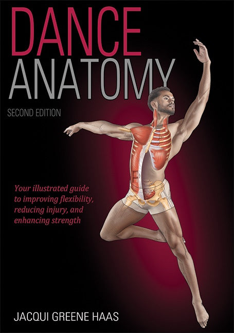 Dance Anatomy Book By Jacqui Greene Hass - 2nd Edition Anatomy For Dancers Ballet.