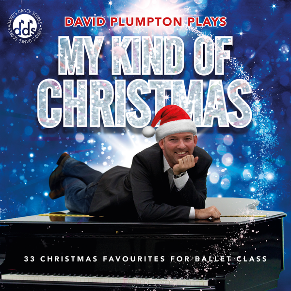 David Plumpton CD My Kind of Christmas - Christmas Ballet Class Music by David Plumpton
