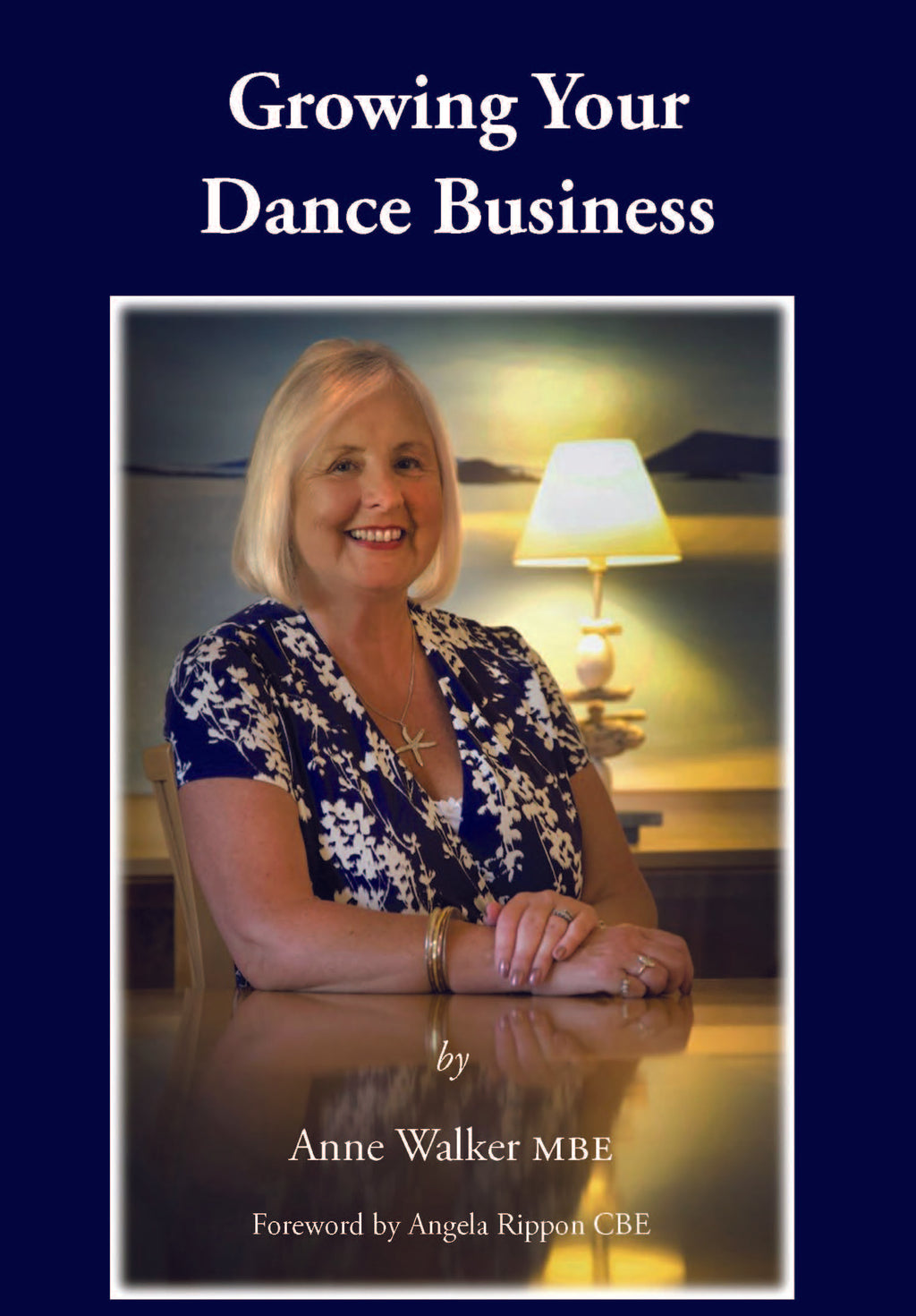 Growing Your Dance Business Book by Anne Walker - Anne Walker's new book for dance teachers and dance business owners