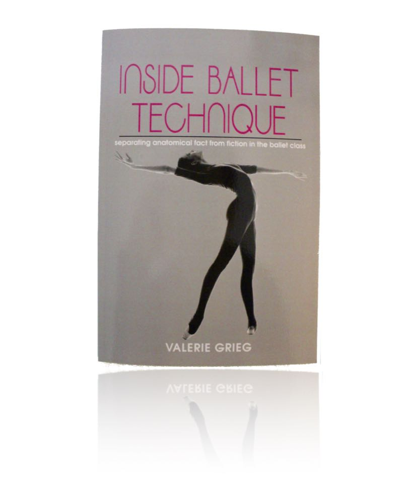 Inside Ballet Technique Book By Valerie Grieg - Separating Anatomical Fact From Fiction In The Ballet Class