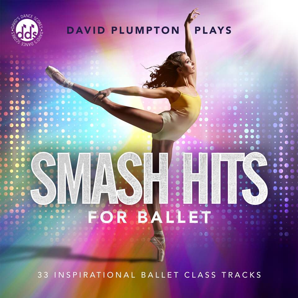 New Smash Hits CD By David Plumpton - Smash Hits For Ballet