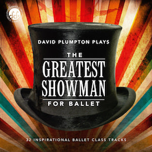 NEW The Greatest Showman For Ballet CD by David Plumpton