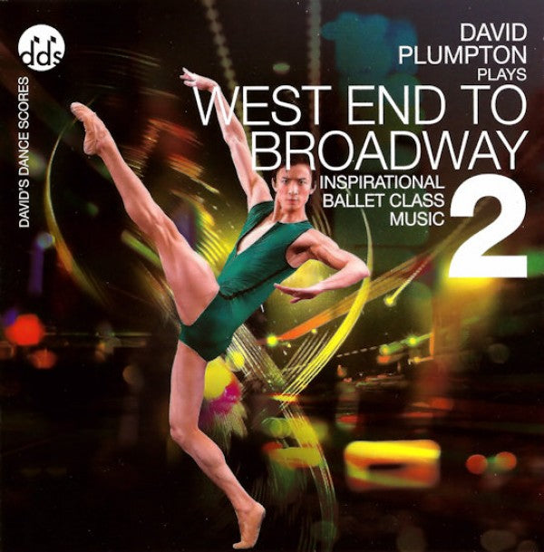 West End To Broadway 2 CD by David Plumpton Westend Ballet Class Music CDs