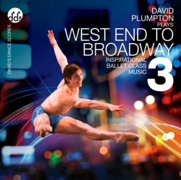 West End To Broadway 3 CD by David Plumpton Ballet Class Music CDs