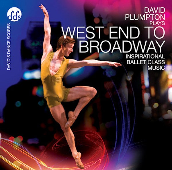 West End To Broadway CD by David Plumpton - Ballet Class Music CDs Westend
