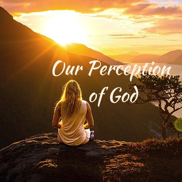 Our Perception of God