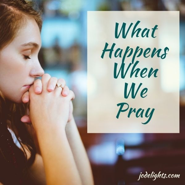 What Happens When We Pray
