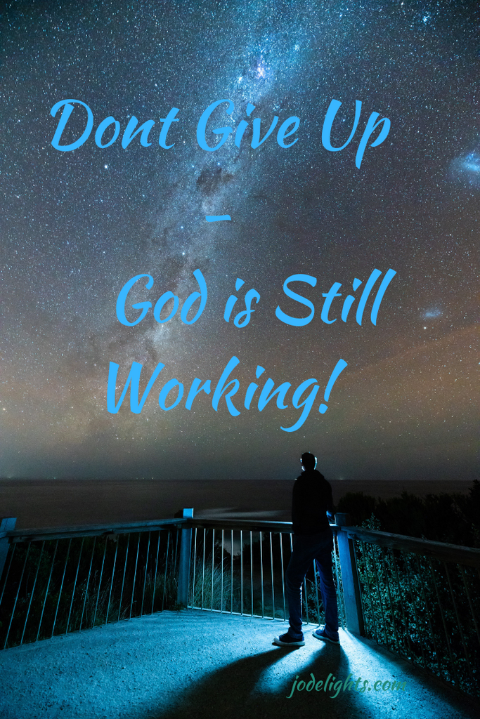 Don't Give up-God is Still Working