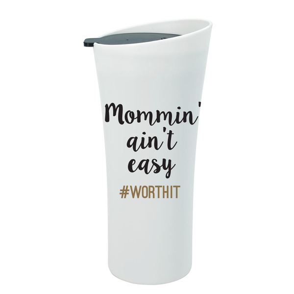 Mommin' Ain't Easy #worthit Travel Mug