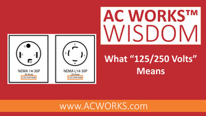 "AC WORKS® Wisdom: What ""125/250 Volts"" Means"