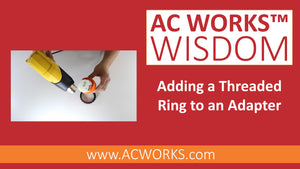 AC WORKS® Wisdom: How to Add a Ring to Our Adapters