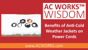 AC WORKS® Wisdom: Benefits of Anti-Cold Weather Jackets on Power Cords