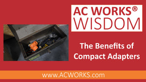 AC WORKS® Wisdom: The Benefits of Compact Adapters
