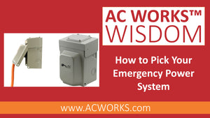 AC WORKS™ Wisdom: How to Pick Your Emergency Power System