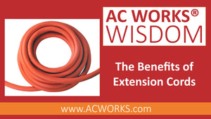 AC WORKS® Wisdom: The Benefits of Extension Cords