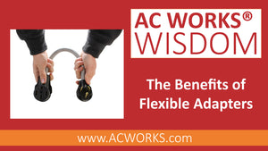 AC WORKS® Wisdom: The Benefits of Flexible Adapters